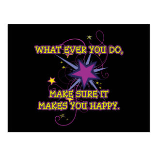 What Ever You Do, Make Sure It Makes You Happy. Postcard