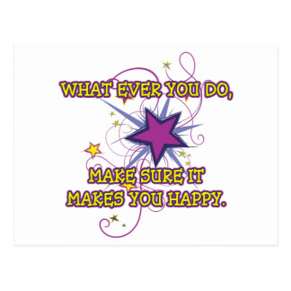 What Ever You Do, Make Sure It Makes You Happy. Postcards