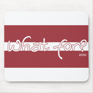 What for? mouse pad