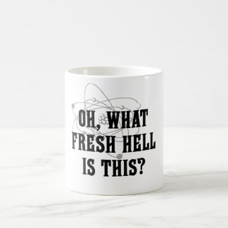 What fresh Hell is this? - Humor Gift Coffee Mug