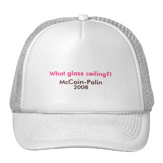 What glass ceiling?!, McCain-Palin 2008 Hat