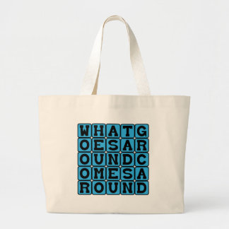 What Goes Around Comes Around Canvas Bags