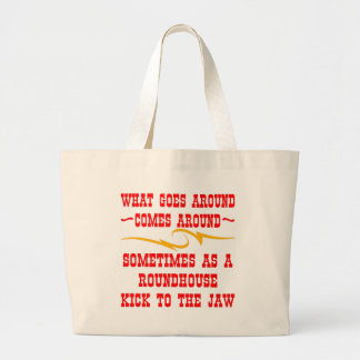 What Goes Around Comes Around Sometimes Tote Bag