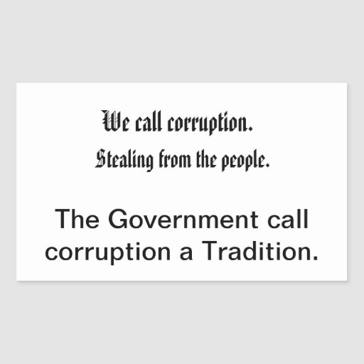 What Government calls corruption Rectangle Stickers