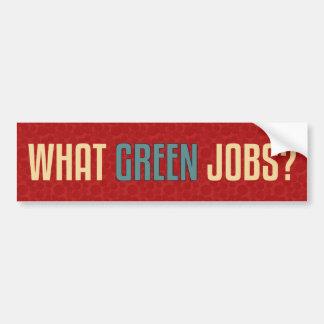 What Green Jobs? Bumper Sticker