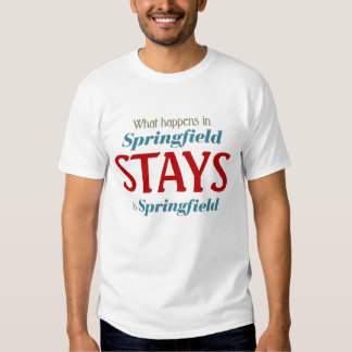 What happen in springfield stays in springfield shirts
