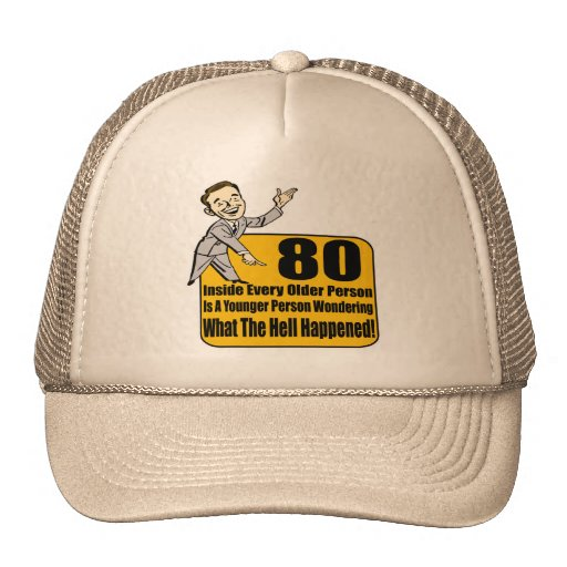 What Happened 80th Birthday Gifts Trucker Hats
