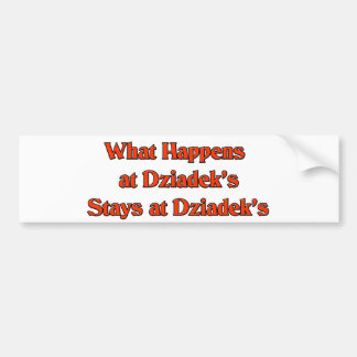 What happened at Dziadek's Stays at Dziadeks Bumper Sticker