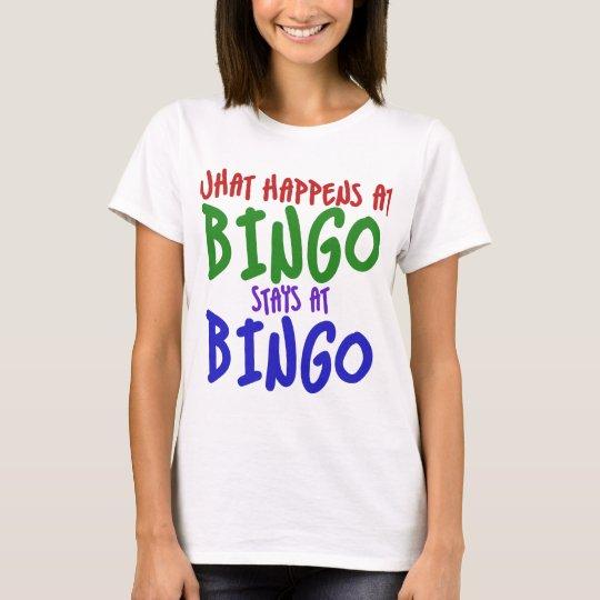 What happens at bingo stays at bingo T-Shirt
