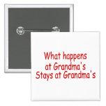 What Happens At Grandmas, Stays At Grandmas Buttons