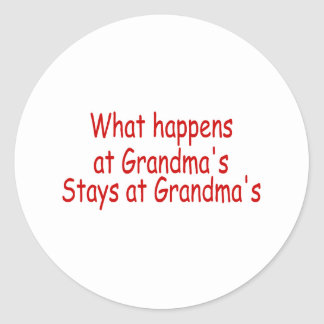 What Happens At Grandma's Stays At Grandma's Classic Round Sticker