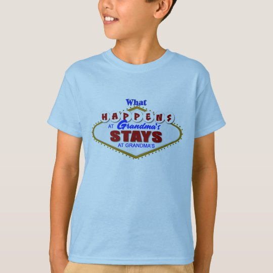 What happens at Grandma's stays at Grandma's. T-Shirt
