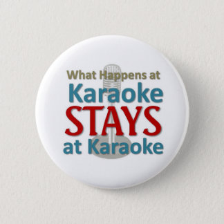 What happens at Karaoke 6 Cm Round Badge