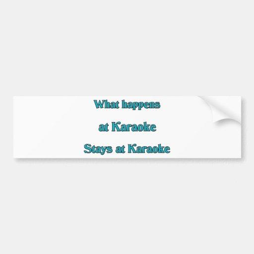 What Happens At Karaoke Bumper Sticker