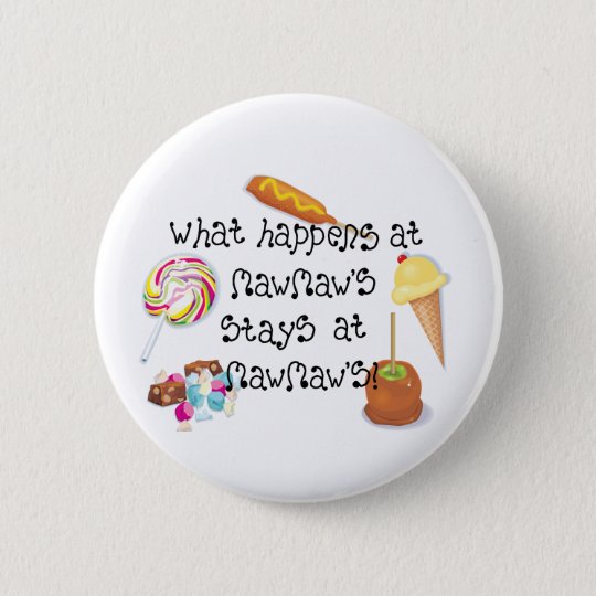 What Happens at MawMaw's STAYS at MawMaw&apos 6 Cm Round Badge
