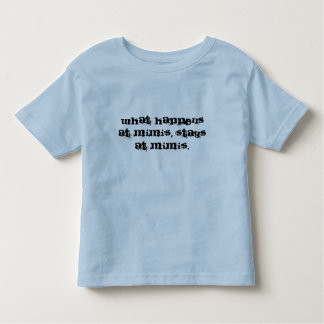 What happens at Mimi's, stays at Mimi's. Toddler T-Shirt