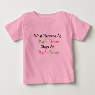What Happens At Papa's House Baby Apparel T Shirts