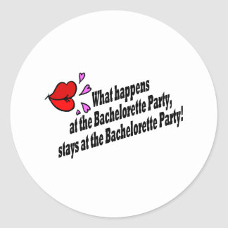 What Happens At The Bachelorette Party... Round Sticker