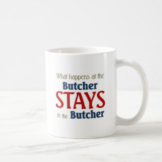 What happens at the butcher stays at the butcher basic white mug