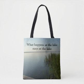 What happens at the lake stays at the lake tote bag