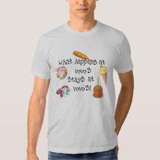What Happens at Vovo's STAYS at Vovo's! Tshirts