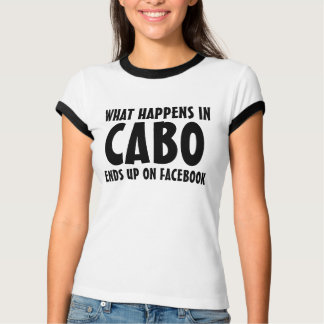 What happens in Cabo ends up on Facebook black T-Shirt
