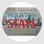 What happens in Houston Round Stickers