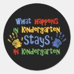 What Happens In Kindergarten Round Sticker