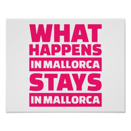 What happens in Mallorca stays in Mallorca Poster