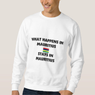 What Happens In MAURITIUS Stays There Sweatshirt