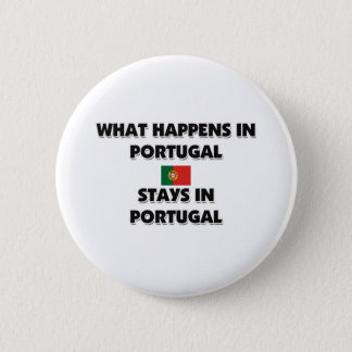 What Happens In PORTUGAL Stays There 6 Cm Round Badge