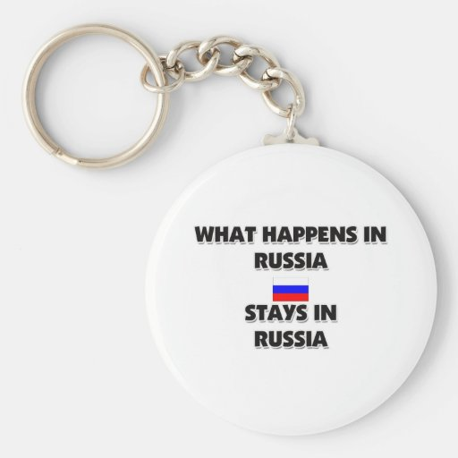 What Happens In RUSSIA Stays There Keychain