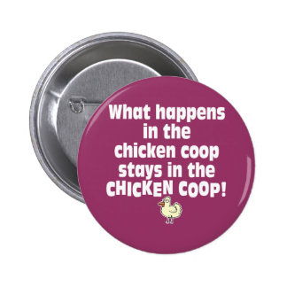 What Happens in the Chicken Coop 6 Cm Round Badge