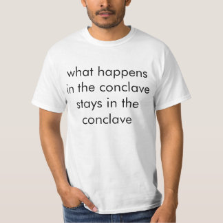 What Happens In The Conclave Stays In The Conclave T-Shirt