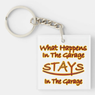 What Happens In The Garage Stays In The Garage Key Single-Sided Square Acrylic Keychain