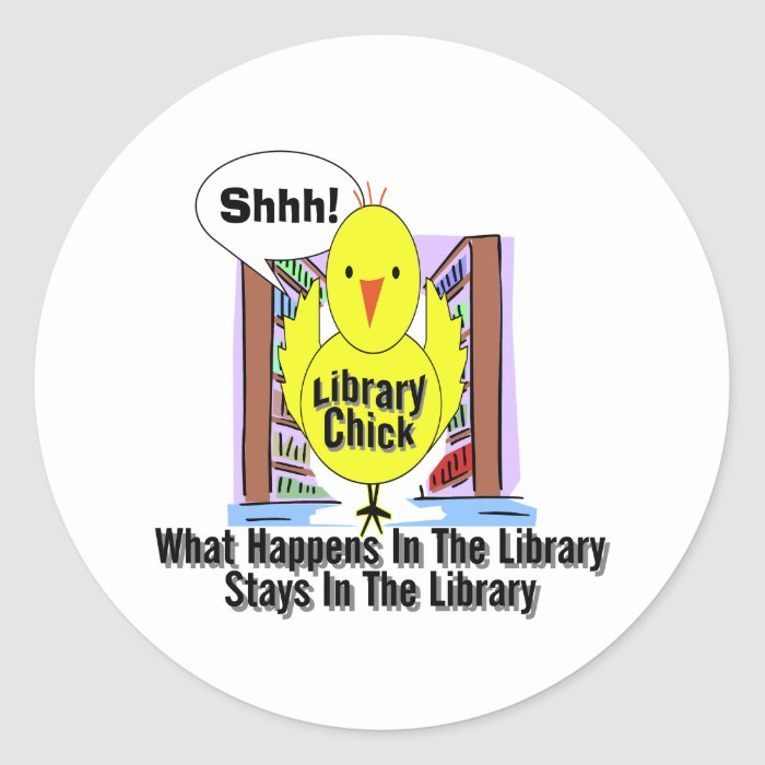 What Happens In The Library... Round Sticker