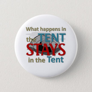 What happens in the tent 6 cm round badge