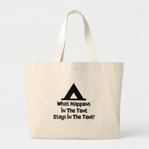 What Happens in the Tent... Canvas Bags