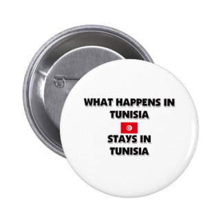 What Happens In TUNISIA Stays There 6 Cm Round Badge