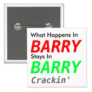 What Happens InStays In, BARRY, BARRY, Crackin'... 15 Cm Square Badge