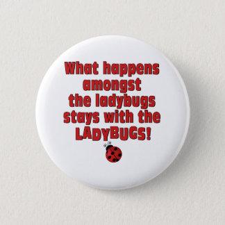 What Happens  . . . Ladybugs 6 Cm Round Badge