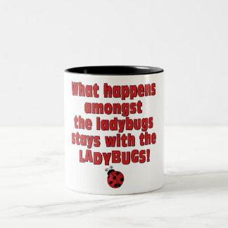 What Happens  . . . Ladybugs Coffee Mug