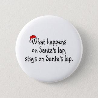 What Happens On Santas Lap Stays On Santas Lap 2 6 Cm Round Badge