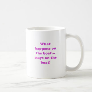 What Happens on the Boat Stays on the Boat Basic White Mug