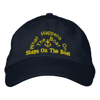 what happens on the boat stays on the boat embroidered hat