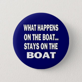 What happens on the boat stays on the boat - funny 6 cm round badge