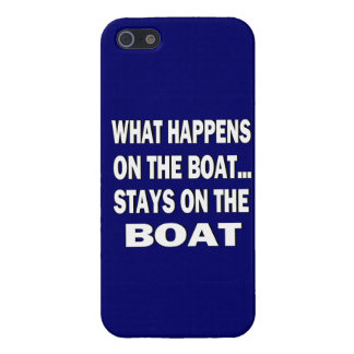 What happens on the boat stays on the boat - funny case for iPhone 5/5S