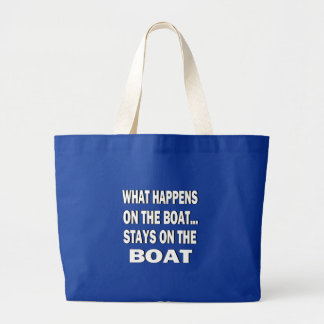 What happens on the boat stays on the boat - funny jumbo tote bag