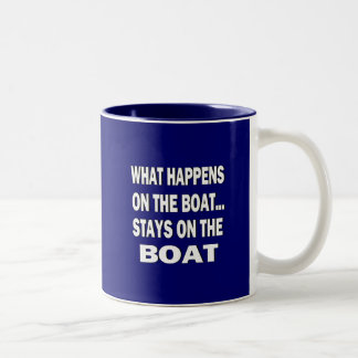 What happens on the boat stays on the boat - funny Two-Tone mug