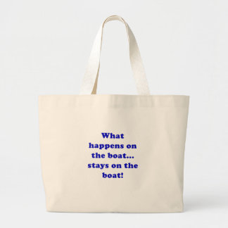 What Happens on the Boat Stays on the Boat Jumbo Tote Bag